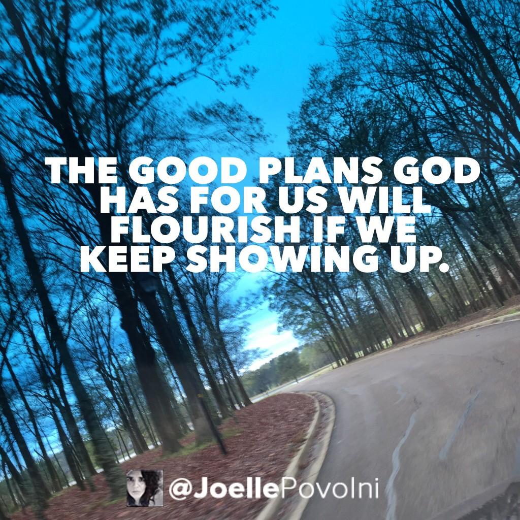 Keep Showing Up - Joelle Povolni - Faith Caffeine