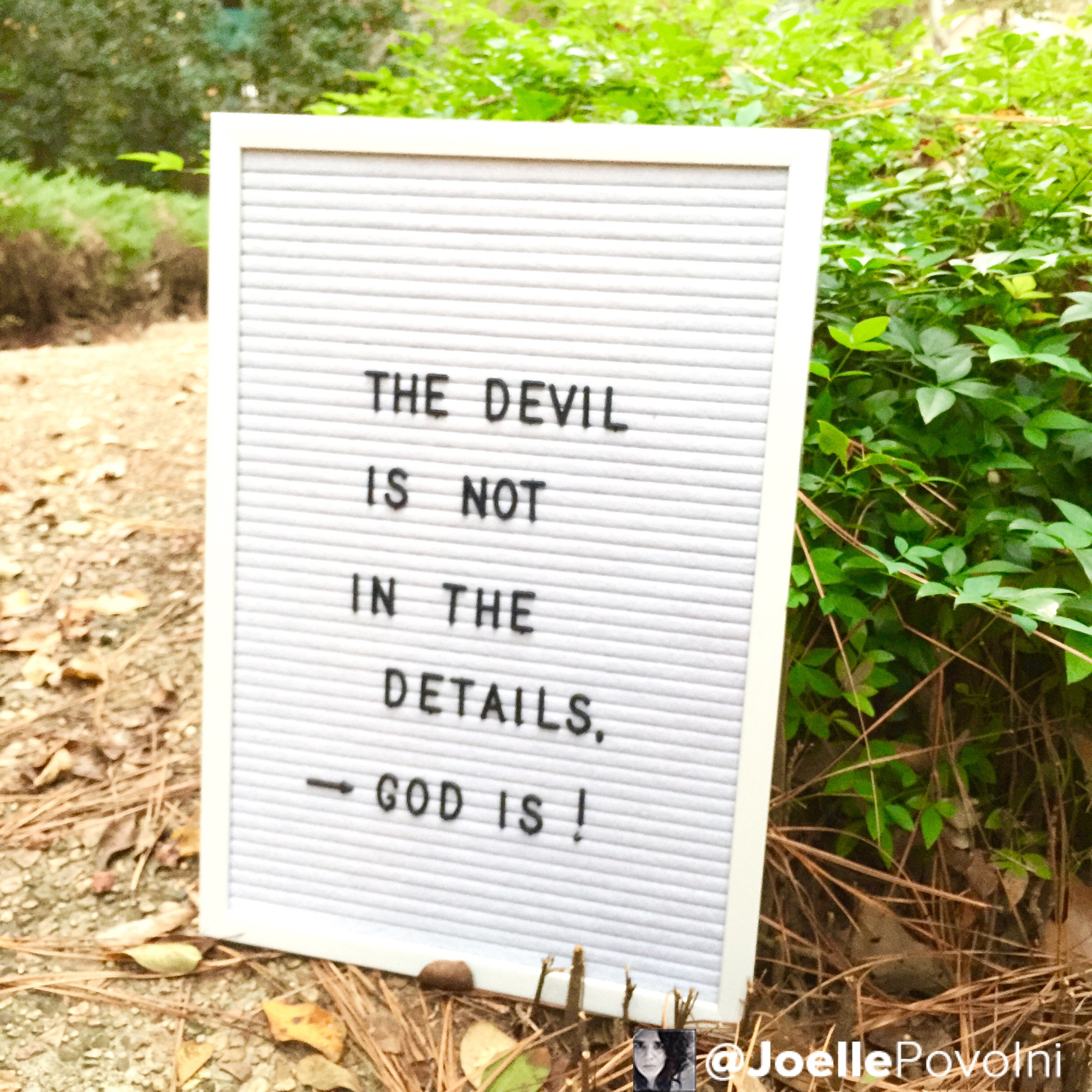 The Devil Is Not In The Details – God Is
